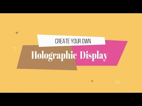 DIY Holographic Display.