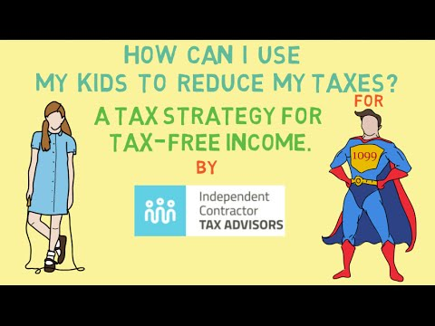 How Can I Use My Kids To Reduce My Taxes? A Tax Strategy For Tax-Free Income.