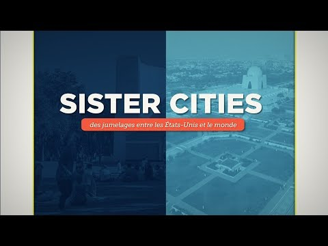 Découvrez Sister Cities, le programme de jumelage américain