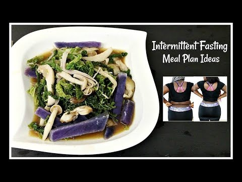 Intermittent Fasting Meal Plan For Weight Loss Recipes What I Eat
