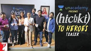 Unacademy presents Hichki to Heroes | Teaser | Rani Mukerji | Hichki | In Cinemas Now