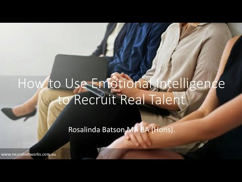 How to Use Emotional Intelligence to Recruit Real Talent