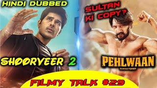 Pehlwaan Trailer   Saaho   Shoorveer 2 Hindi Dubbed Movie   Filmy Talk #29