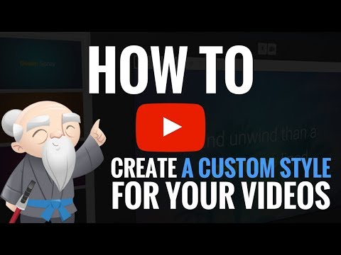 How To Create A Custom Style For Your Video