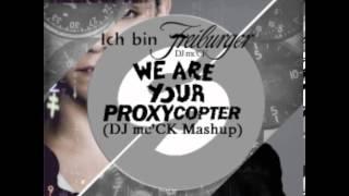 Martin Garrix & Firebeatz vs. Jusitce - We are Your Proxycopter (DJ mc