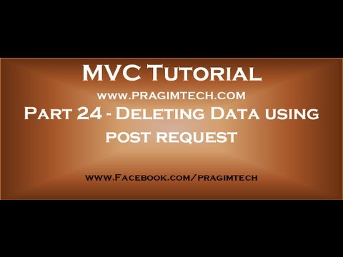 Part 24  Deleting database records using post request in mvc