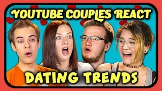YOUTUBE COUPLES REACT TO DATING TRENDS