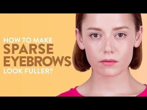 How To Make Sparse Eyebrows Look Fuller?