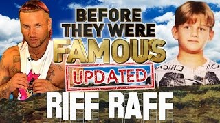 RIFF RAFF - Before They Were Famous - UPDATED