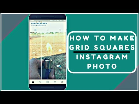 How To Make grid Squares Instagram Photo (Giant Square) 2018