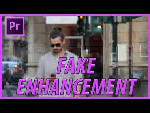 How to Create a Fake Video Enchancement in Adobe Premiere Pro CC (2018)
