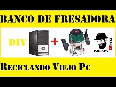 Banco de fresadora portátil reciclando viejo PC
