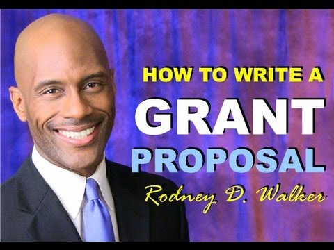 How To Write A Grant Proposal For Newbies - Best Practices In Grant Writing & Advice - Rodney Walker