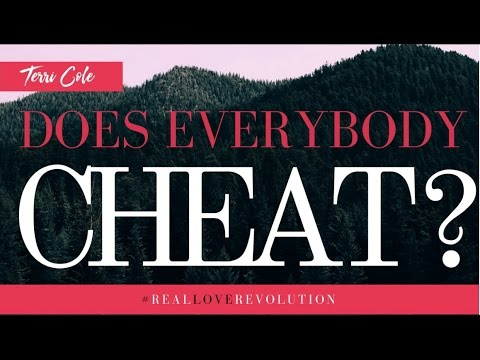Does Everyone Cheat? Why people cheat in relationships -Terri Cole - Real Love Revolution 2016