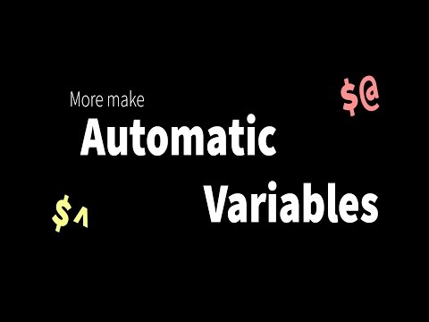 More make: automatic variables for smaller and easier to maintain makefiles