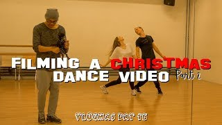 FILMING A CHRISTMAS DANCE VIDEO part 2 | VLOGMAS DAY 15