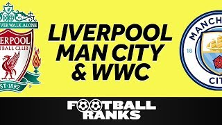 Ranking Liverpool & Man City's Seasons, Getting Hyped for Women's World Cup  | B/R Football Ranks