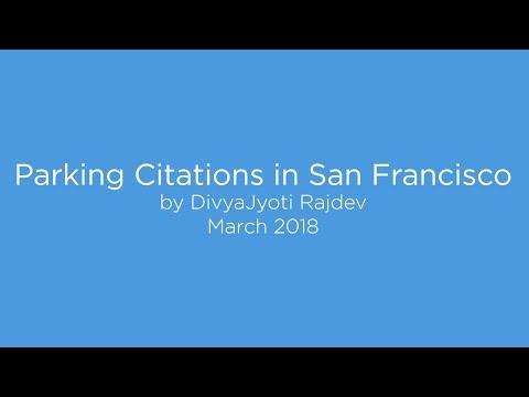 Parking Citations in San Francisco by DivyaJyoti Rajdev - March 2018