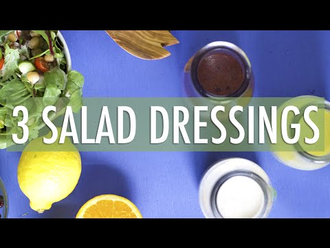 3 Healthy Salad Dressing Recipes | How to Make Salad Dressing