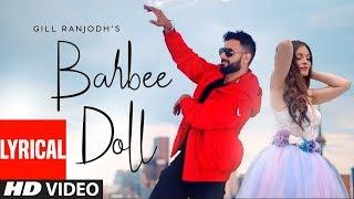 Barbee Doll (Full Lyrical Song) Gill Ranjodh   Jeffrick   King Ricky   Latest Punjabi Songs
