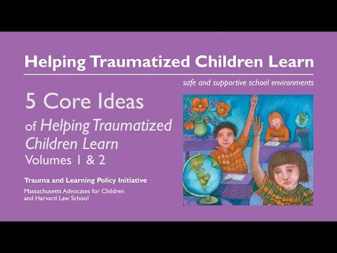 5 Core Ideas of Helping Traumatized Children Learn