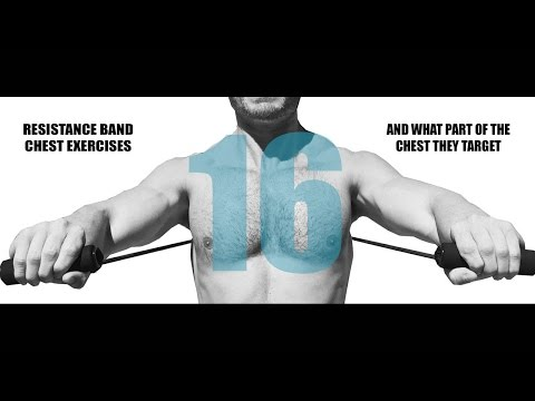 16 Resistance Band Chest Exercises and What Part of the Chest They Target