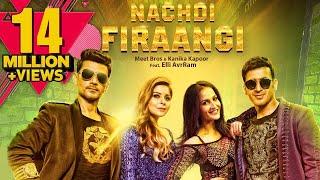 Nachdi Firaangi | Meet Bros & Kanika Kapoor Ft. Elli AvrRam | Latest Songs 2018 | MB Music