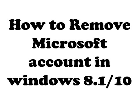 How to Remove Microsoft account in windows 8.1/10