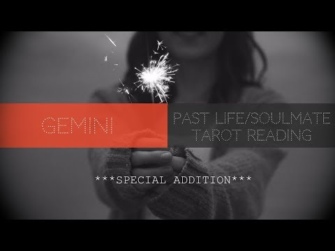 Gemini Special Addition - Soulmate/Past Life Lovescope