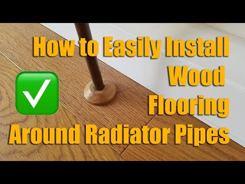 How To Install Wood Flooring Around Radiator Pipes