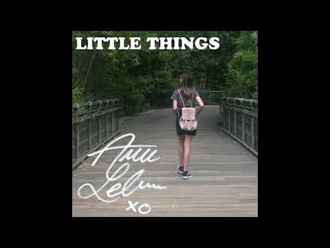 Little Things - Annie LeBlanc FULL SONG