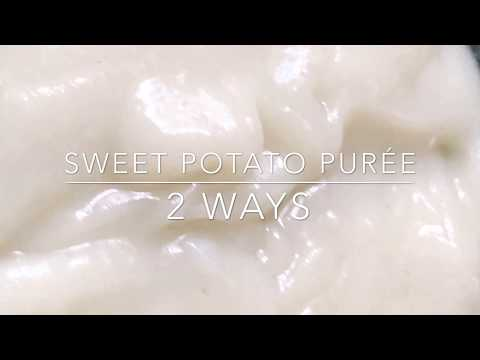 PUREE FOR INFANT/TODDLER S: 2 METHOD OF SWEET POTATO PUREe