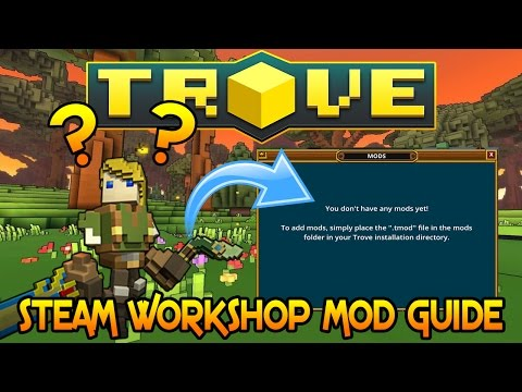 Trove - Steam Workshop Mod Installation Tutorial!