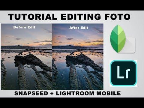 Tutorial Edit Foto Dengan Snapseed & Lightroom Mobile