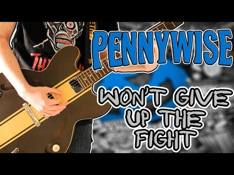 Pennywise - Won't Give Up The Fight Guitar Cover 1080P