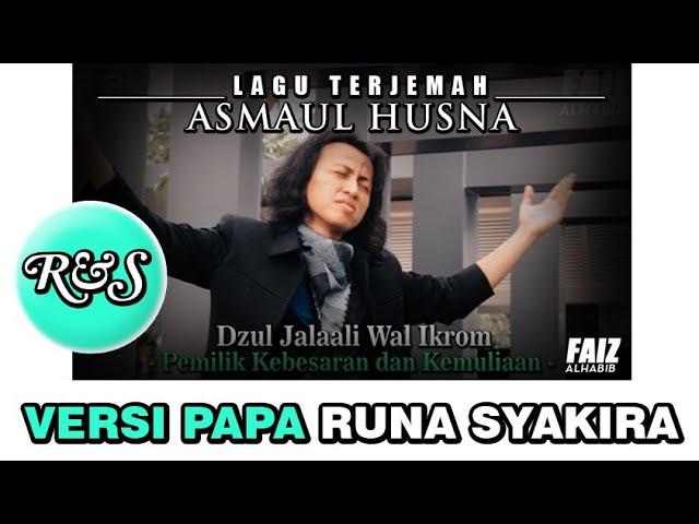 ASMAUL HUSNA versi PAPA Runa Syakira