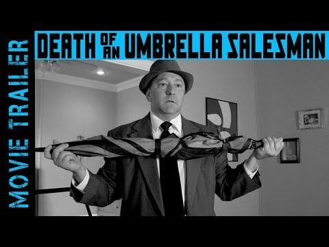 Death of an Umbrella Salesman - MOVIE TRAILER