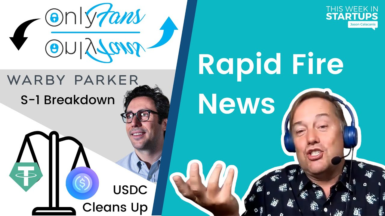 Rapid Fire News: OnlyFans reverses course, Circle cleans up USDC reserves, Warby Parker S-1   E1271