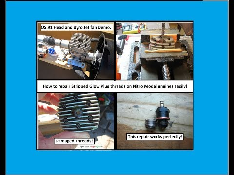 How to repair Nitro Engine Head Glow Plug threads on OS .91 with Byro Jet Ducted fan demo!