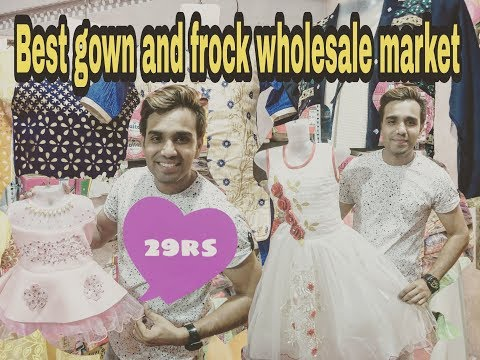 GOWN AND FROCK FOR SUMMER ||  Girlsh children cloth wholesale market Delhi