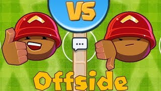 Is Offside A Bad Map? - Bloons TD Battles