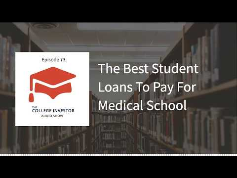 The Best Student Loans To Pay For Medical School