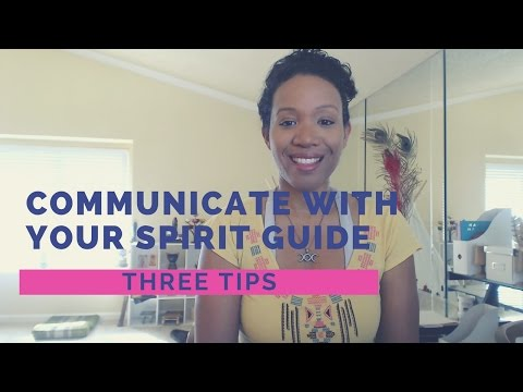 3 Tips for Communicating with your Spirit Guide