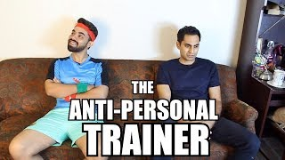 """The Anti-Personal Trainer"" -By Danish Ali"