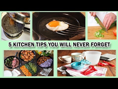 5 Kitchen Tips You'll Never Forget