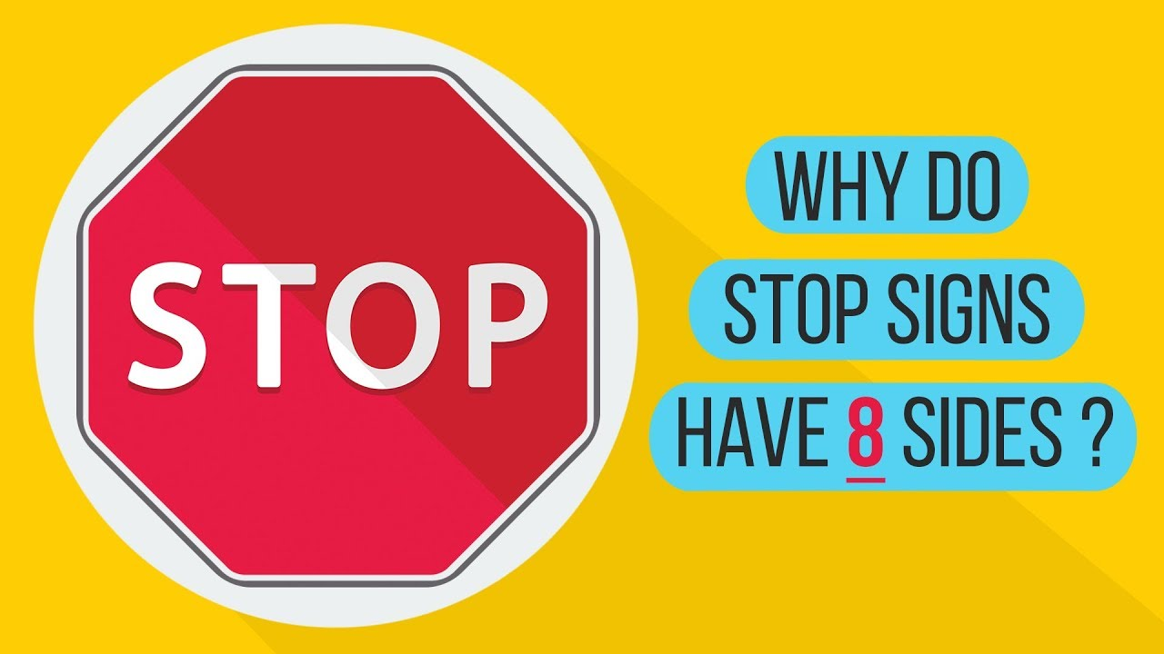 Why Do Stop Signs Have Eight Sides