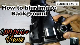 How to blur images with DSLR,nikon DSLR D3200 in hindi