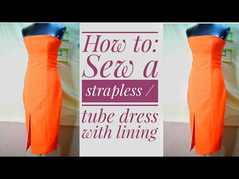 CUT, SEW & LINE A STRAPLESS / TUBE DRESS WITH THIGH-HIGH SLIT + TIPS