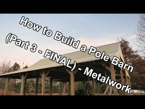 Pole Barn Construction (Part 3: Pole Barn Roof and Gables) | Useful Knowledge