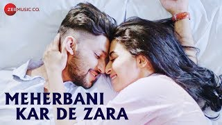 Meherbani Kar De Zara - Official Music Video | Shaurya Khare Feat. Tushar Joshi